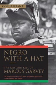 NEGRO WITH A HAT The Rise and Fall of Marcus Garvey.